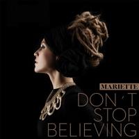 Don't Stop Believing - Mariette