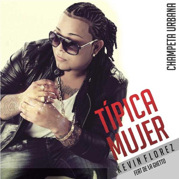 Kevin Flórez - Típica Mujer (feat. De La Ghetto) - Single (2014) [iTunes Plus M4A ACC]