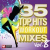 35 Top Hits, Vol. 8 - Workout Mixes (Unmixed Workout Music Ideal for Gym, Jogging, Running, Cycling, Cardio and Fitness), Power Music Workout