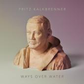 Ways Over Water (Bonus Edition)