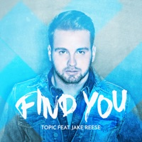 Topic - Find You (feat. Jake Reese)