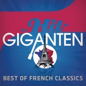 Die Hit Giganten - Best of French Classics - Various Artists
