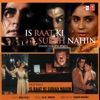 Is Raat Ki Subah Nahin (Original Motion Picture Soundtrack) - EP