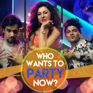 Hard Kaur - Who Wants to Party Now (feat. Hard Kaur) - Single