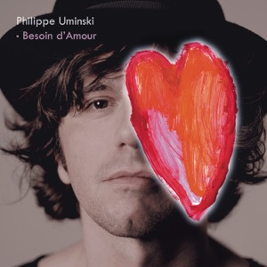 Philippe Uminski - Besoin d'amour