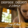 Deepside Deejays - Sing It Back (feat. D. Damsa)