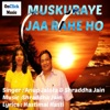 Muskuraye Jaa Rahe Ho (Version 1)