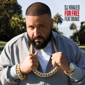 For Free (feat. Drake) - DJ Khaled