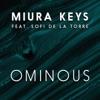 Ominous (feat. Sofi de la Torre) - EP, Miura Keys