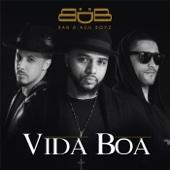 Vida Boa - Ban D'agu Boyz