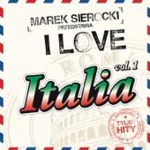 Marek Sierocki Przedstawia: I Love Italia (Tylko Hity)