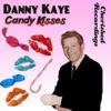 Candy Kisses, Danny Kaye