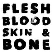 Flesh Blood Skin & Bone - WOLFF