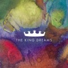 The King Dreams
