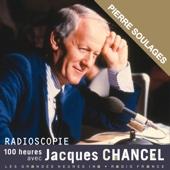 Radioscopie. 100 heures avec Jacques Chancel: Pierre Soulages