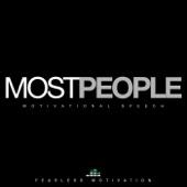 Most People (Motivational Speech)