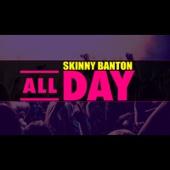 All Day - Skinny Banton