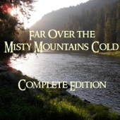 Far Over the Misty Mountains Cold - Complete Edition