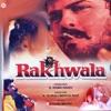 Main Tera Rakhwala