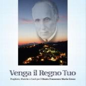 Venga il Regno Tuo (Preghiere, musiche e canti per il Beato Francesco Maria Greco)