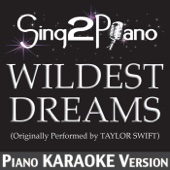 Wildest Dreams (Originally Performed By Taylor Swift) [Piano Karaoke Version]