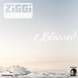 Blessed – Single – Ziggi Recado