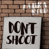 Don't Shoot - Single