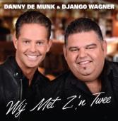 Danny de Munk - Wij Met Z'n Twee (with Django Wagner)