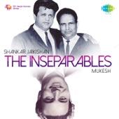 The Inseparables: Shankar-Jaikishan and Mukesh - Shankar - Jaikishan & Mukesh