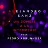 Un Zombie a la Intemperie [feat. Pedro Abrunhosa] - Single, Alejandro Sanz