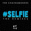 #SELFIE (The Remixes) - Single, The Chainsmokers