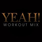 Yeah! (Workout Extended Remix)