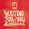 Waiting For You (Remixes)