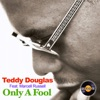 Teddy Douglas - Only a Fool (feat. Marcell Russell)
