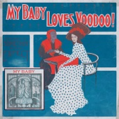 Loves Voodoo! - MY BABY