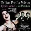 Unidos por la Música: Eydie Gormé & Los Panchos, Eydie Gorme & Los Panchos