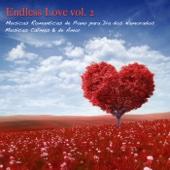 Endless Love vol. 2 - Musicas Romanticas de Piano para Dia dos Namorados, Musicas Calmas & de Amor