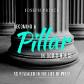 Becoming a Pillar in God's House: As Revealed in the Life of Peter