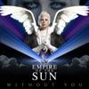 Without You (New Version) - EP, Empire of the Sun
