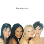 Goodbye (Single Edit) - Spice Girls