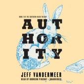 Jeff VanderMeer - Authority: Southern Reach Trilogy, Book 2 (Unabridged)  artwork