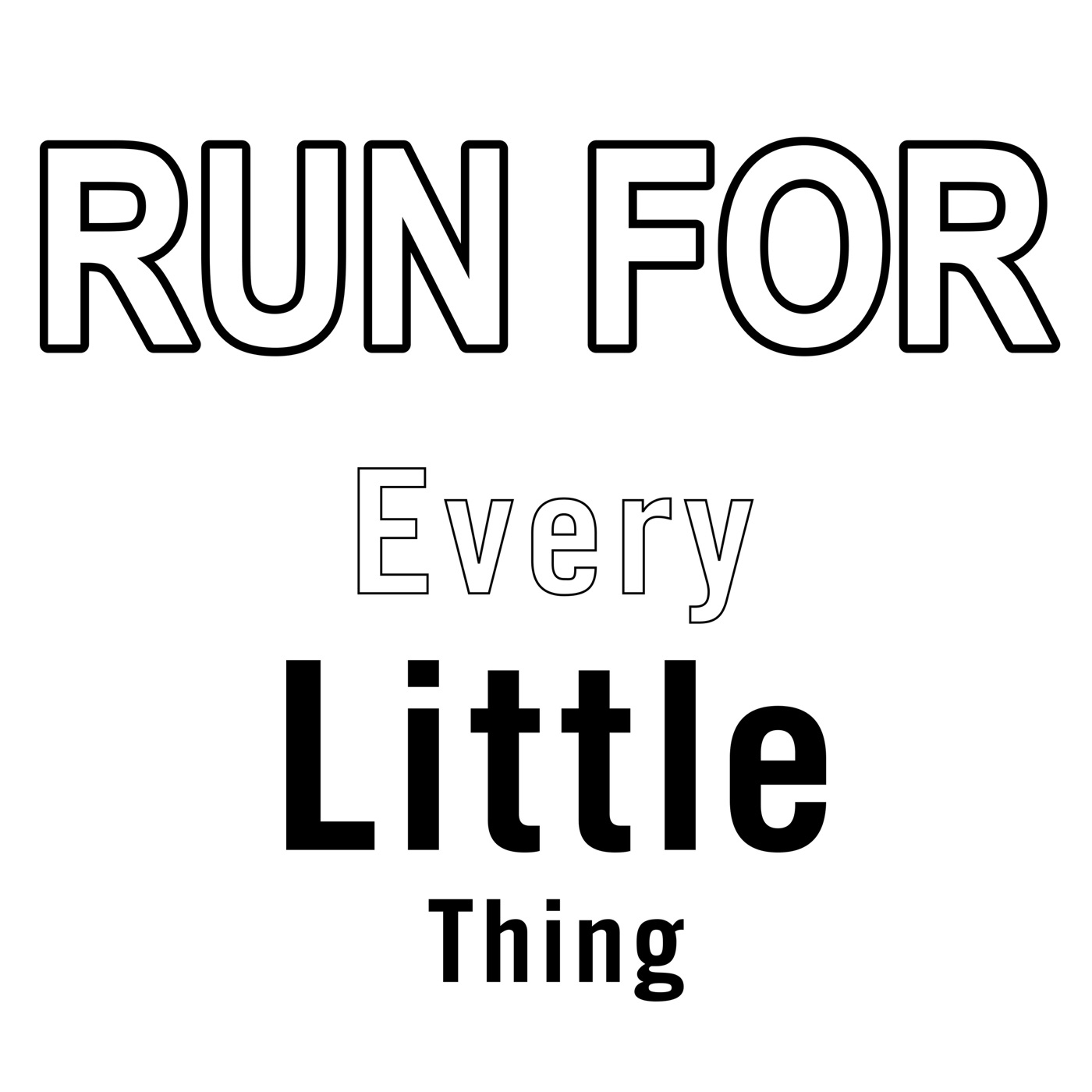 EVERY LITTLE THING - RUN FOR - Single