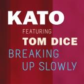 Breaking Up Slowly (feat. Tom Dice) - Single