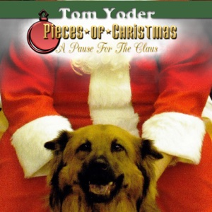 Tom Yoder - Pieces of Christmas: A Pause for the Claus