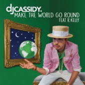 DJ Cassidy - Make the World Go Round (feat. R. Kelly) artwork