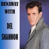Runaway With, Del Shannon