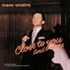 Close to You and More, Frank Sinatra