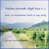 Italian Karaoke High Key, Vol. 3: Piano Accompaniment Tracks to Sing Along