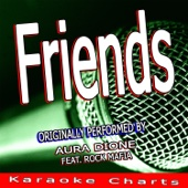 Friends (Originally Performed By Aura Dione Feat. Rock Mafia) [Karaoke Version]