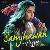 [Download] Samjhawan (Unplugged by Alia Bhatt) [From